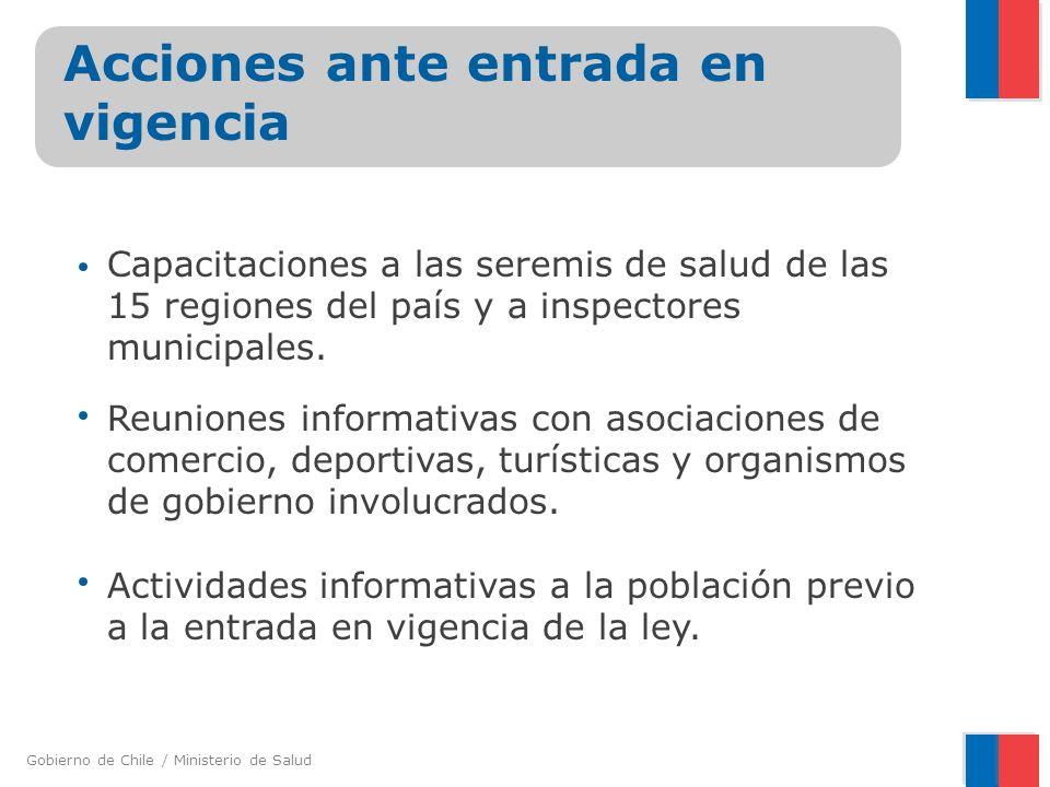 Gobierno de Chile / Ministerio de Salud Acciones ante entrada en vigencia Capacitaciones a las seremis de salud de las 15 regiones del país y a inspec