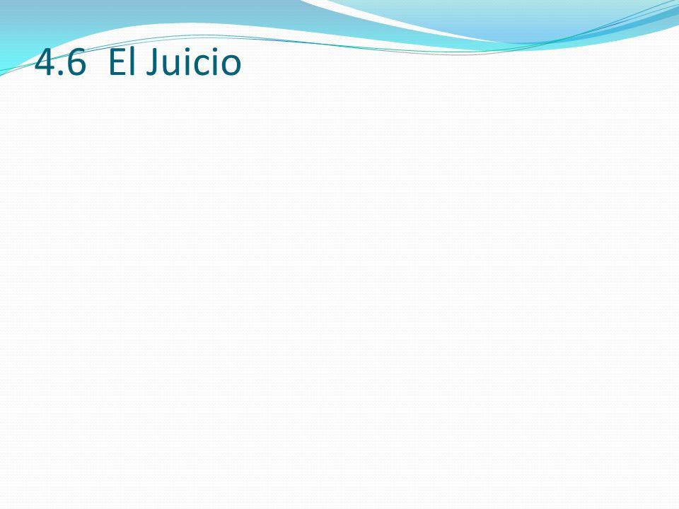 4.6 El Juicio