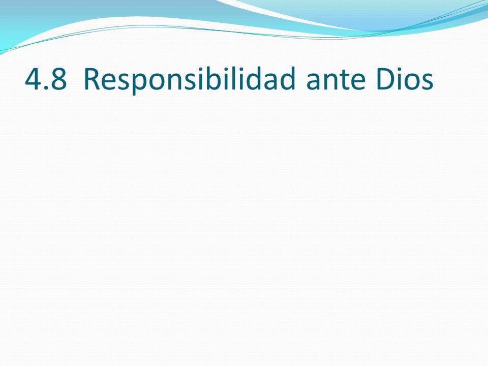 4.8 Responsibilidad ante Dios