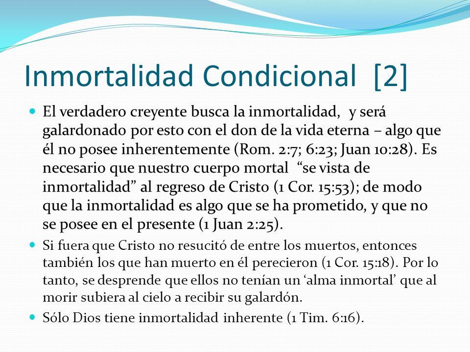 Inmortalidad Condicional [2] El verdadero creyente busca la inmortalidad, y será galardonado por esto con el don de la vida eterna – algo que él no po