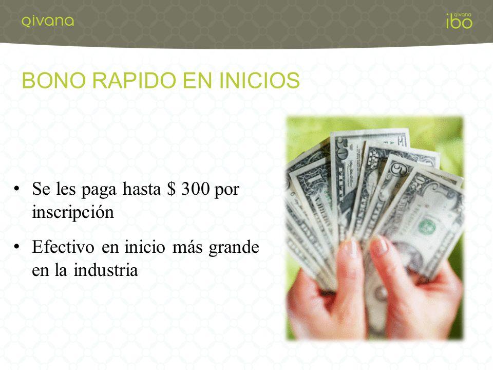 Se les paga hasta $ 300 por inscripción Efectivo en inicio más grande en la industria BONO RAPIDO EN INICIOS