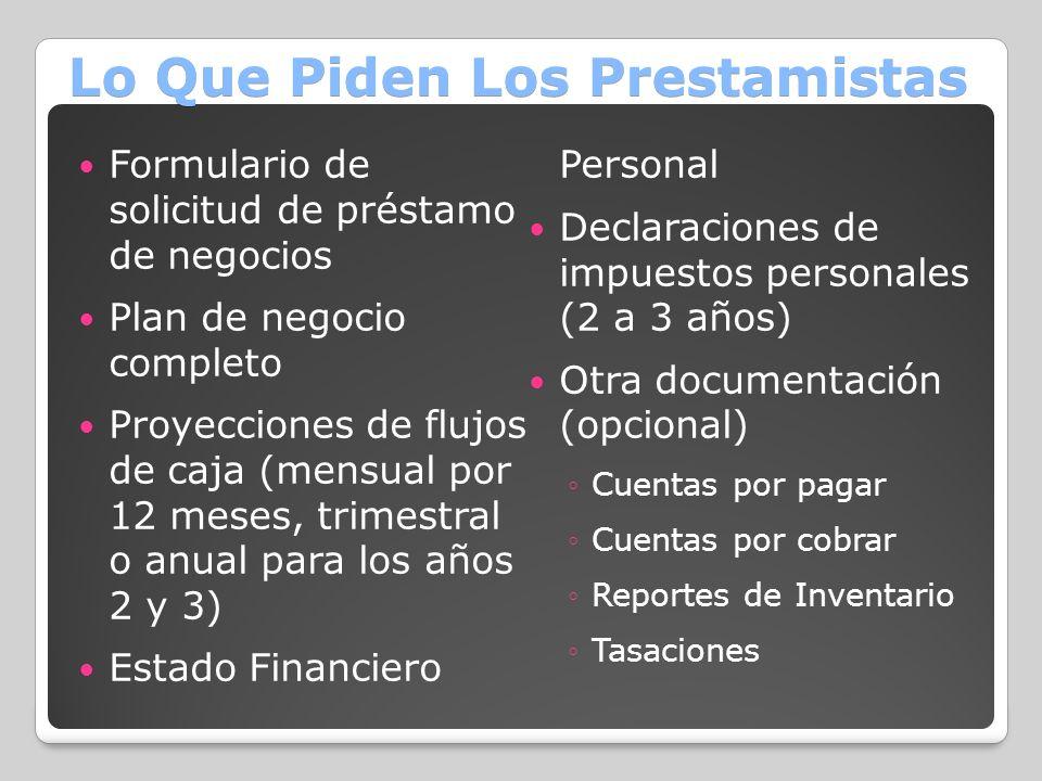 Lo Que Piden Los Prestamistas Formulario de solicitud de préstamo de negocios Plan de negocio completo Proyecciones de flujos de caja (mensual por 12