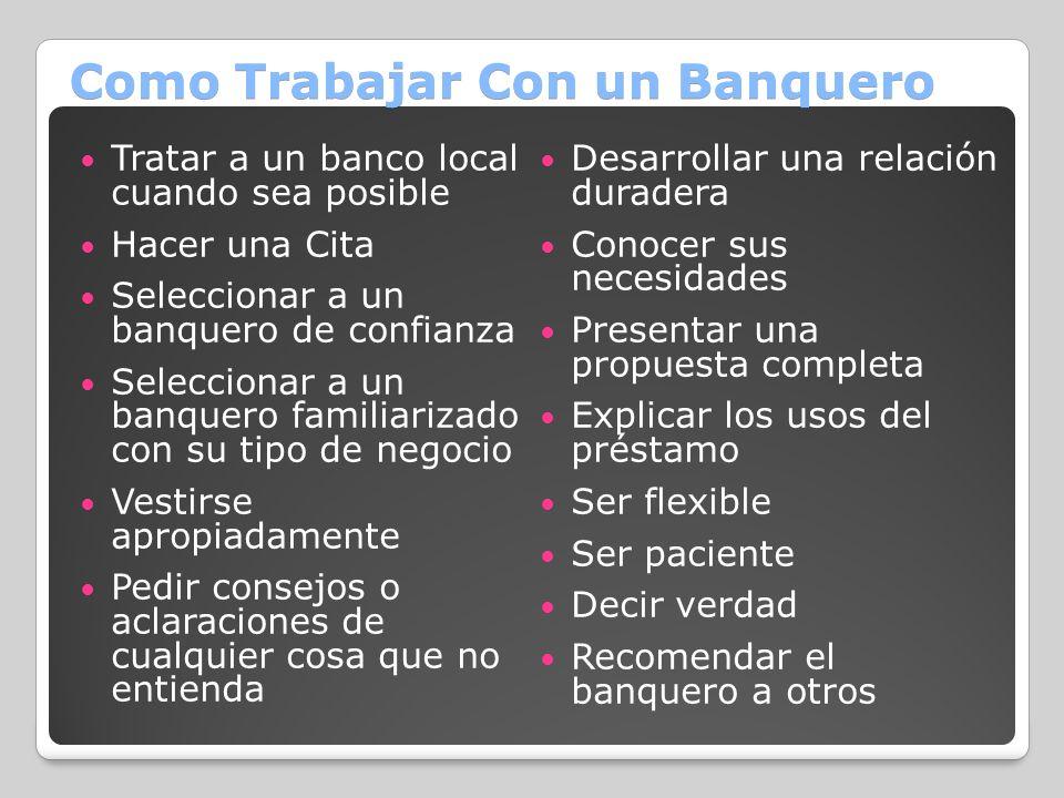 Como Trabajar Con un Banquero Tratar a un banco local cuando sea posible Hacer una Cita Seleccionar a un banquero de confianza Seleccionar a un banque