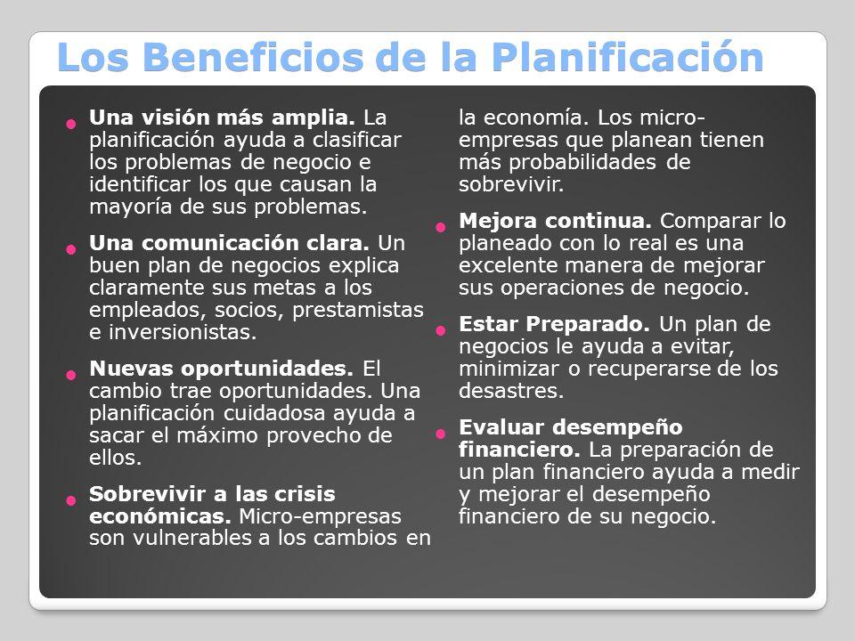 Los Beneficios de la Planificación Una visión más amplia. La planificación ayuda a clasificar los problemas de negocio e identificar los que causan la
