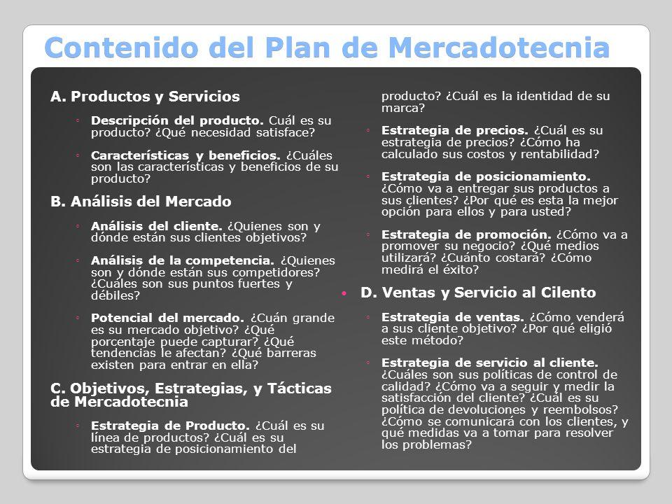 Contenido del Plan de Mercadotecnia A. Productos y Servicios Descripción del producto. Cuál es su producto? ¿Qué necesidad satisface? Características