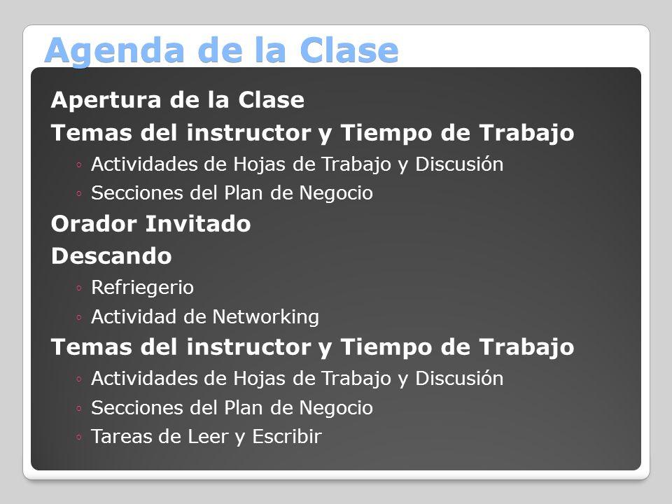 Agenda de la Clase Apertura de la Clase Temas del instructor y Tiempo de Trabajo Actividades de Hojas de Trabajo y Discusión Secciones del Plan de Neg