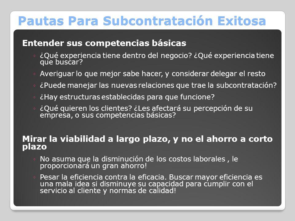 Pautas Para Subcontratación Exitosa Entender sus competencias básicas ¿Qué experiencia tiene dentro del negocio? ¿Qué experiencia tiene que buscar? Av