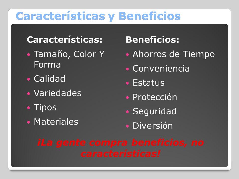 Características y Beneficios Características: Tamaño, Color Y Forma Calidad Variedades Tipos Materiales Beneficios: Ahorros de Tiempo Conveniencia Est