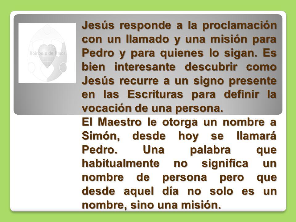 Jesús responde a la proclamación con un llamado y una misión para Pedro y para quienes lo sigan.