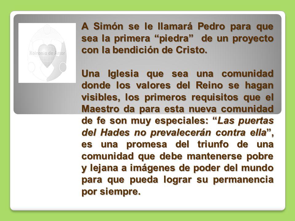A Simón se le llamará Pedro para que sea la primera piedra de un proyecto con la bendición de Cristo.