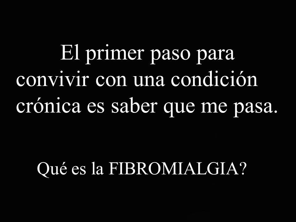 El primer paso para convivir con una condición crónica es saber que me pasa. Qué es la FIBROMIALGIA?