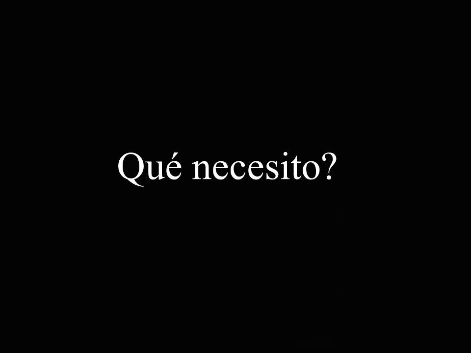 Qué necesito?