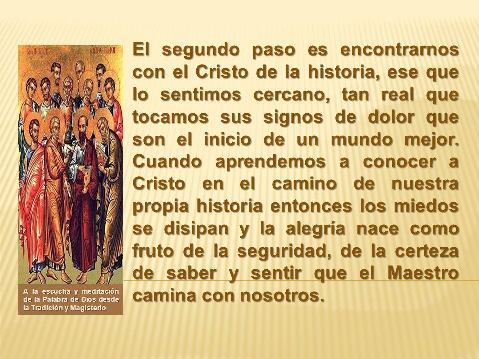 El segundo paso es encontrarnos con el Cristo de la historia, ese que lo sentimos cercano, tan real que tocamos sus signos de dolor que son el inicio