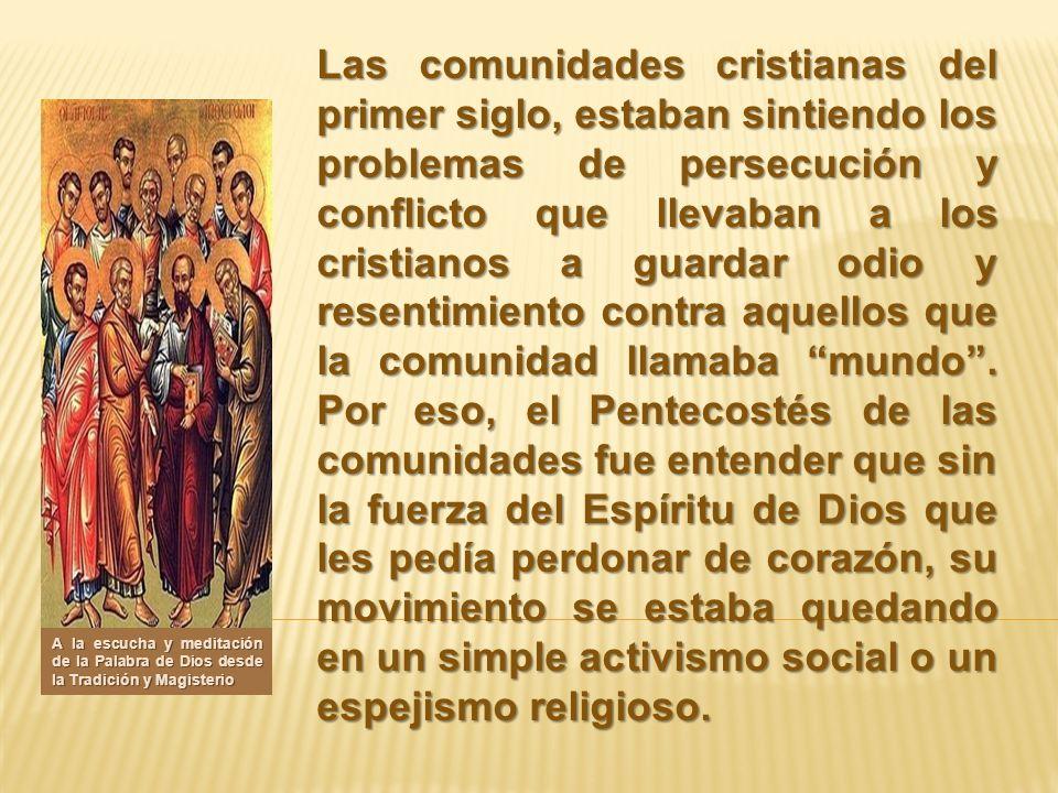 Las comunidades cristianas del primer siglo, estaban sintiendo los problemas de persecución y conflicto que llevaban a los cristianos a guardar odio y