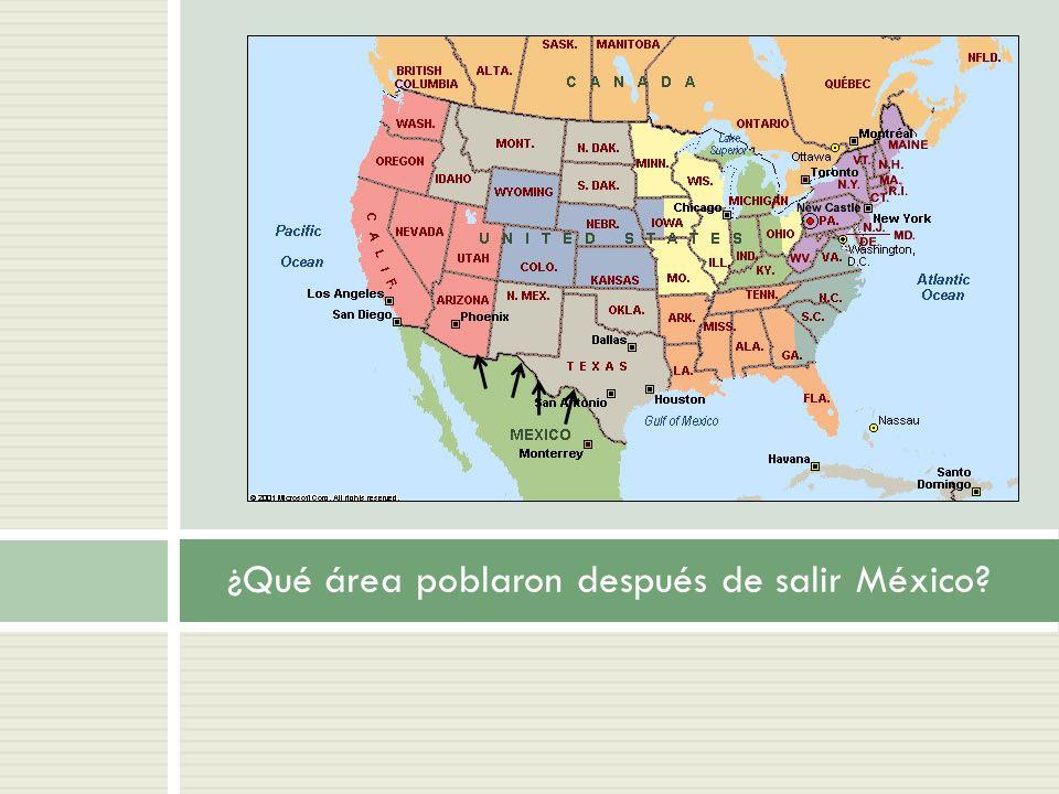 ¿Qué área poblaron después de salir México?