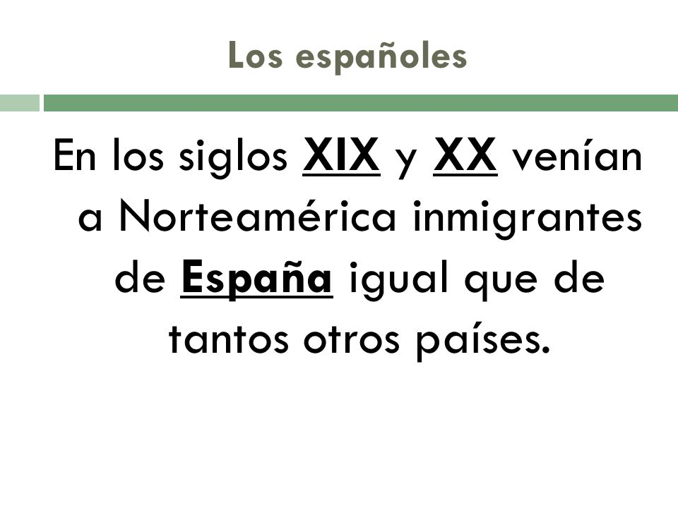 ¿Cuándo vinieron a Norteamérica los inmigrantes españoles?