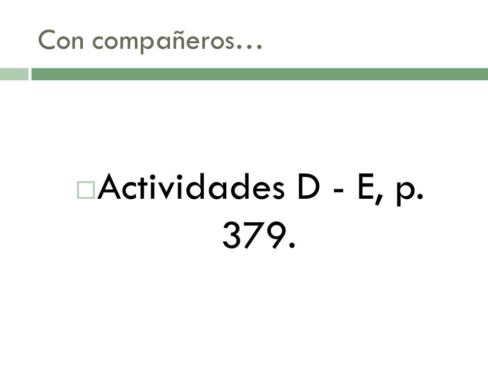 Con compañeros… Actividades D - E, p. 379.