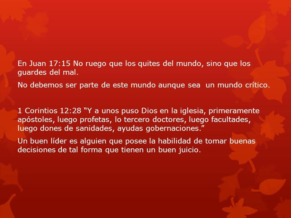 En Juan 17:15 No ruego que los quites del mundo, sino que los guardes del mal. No debemos ser parte de este mundo aunque sea un mundo crítico. 1 Corin