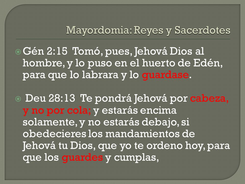 Gén 2:15 Tomó, pues, Jehová Dios al hombre, y lo puso en el huerto de Edén, para que lo labrara y lo guardase.