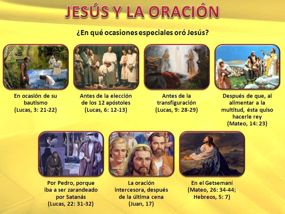 En ocasión de su bautismo (Lucas, 3: 21-22) Antes de la elección de los 12 apóstoles (Lucas, 6: 12-13) Antes de la transfiguración (Lucas, 9: 28-29) D