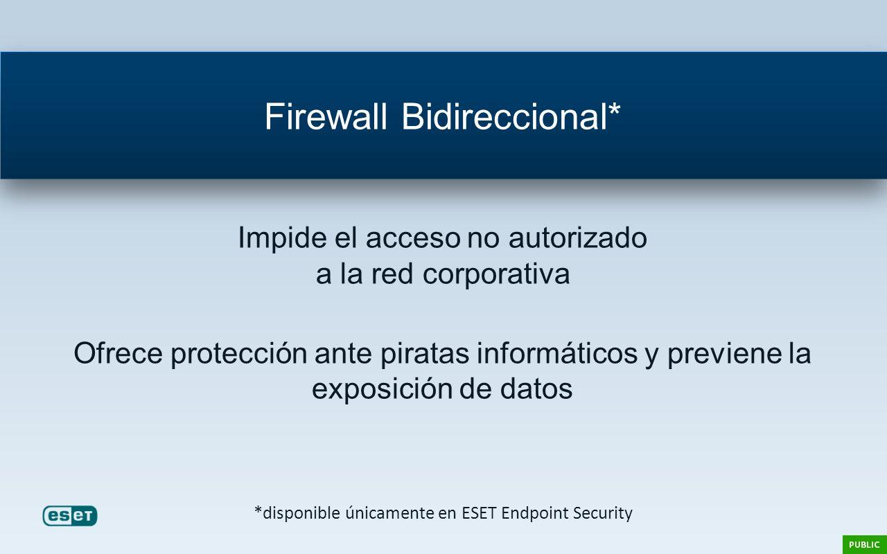 Impide el acceso no autorizado a la red corporativa Ofrece protección ante piratas informáticos y previene la exposición de datos Firewall Bidireccion