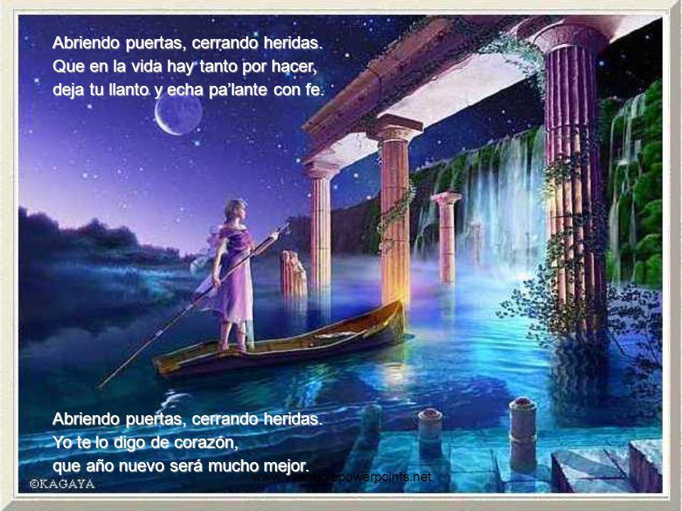 www.vitanoblepowerpoints.net Y vamos abriendo puertas y vamos cerrando heridas, porque en el año que llega vamos a vivir la vida. Y vamos abriendo pue