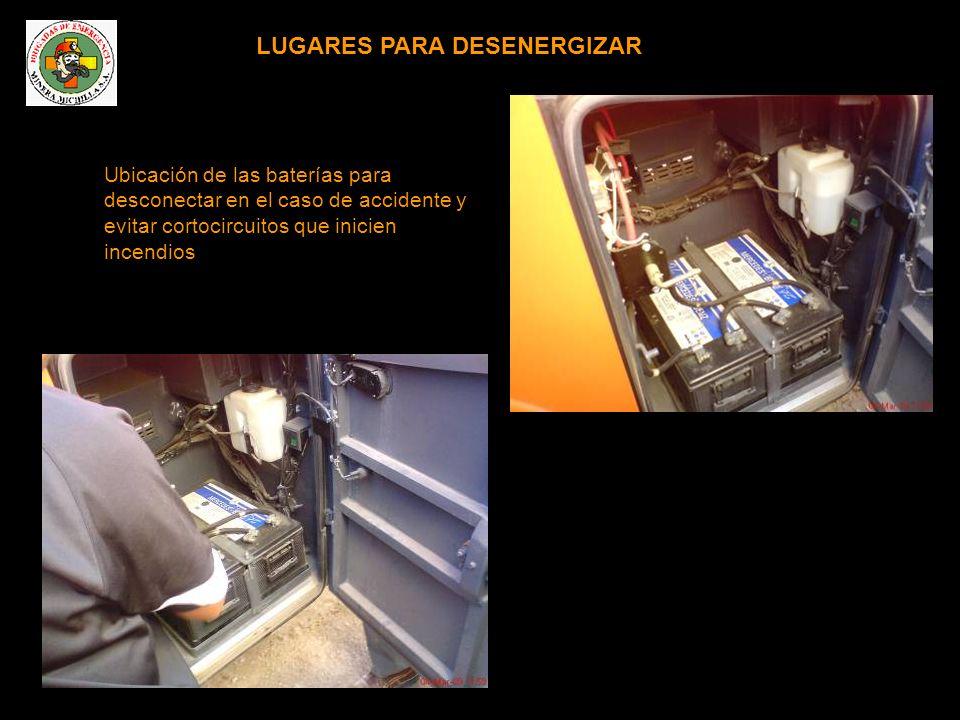 LUGARES PARA DESENERGIZAR Ubicación de las baterías para desconectar en el caso de accidente y evitar cortocircuitos que inicien incendios