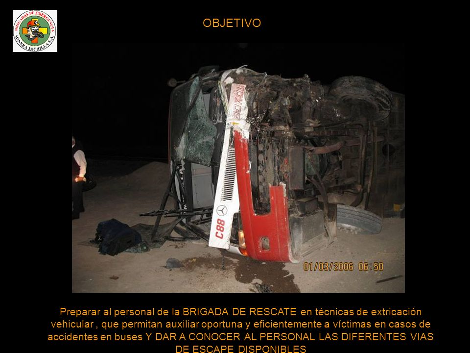 SITUACION 1 Descenso de personal herido desde el interior del bus siniestrado, por la puerta del centro