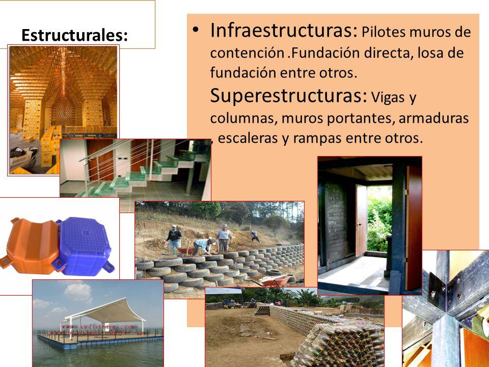 Estructurales: Infraestructuras: Pilotes muros de contención.Fundación directa, losa de fundación entre otros. Superestructuras: Vigas y columnas, mur