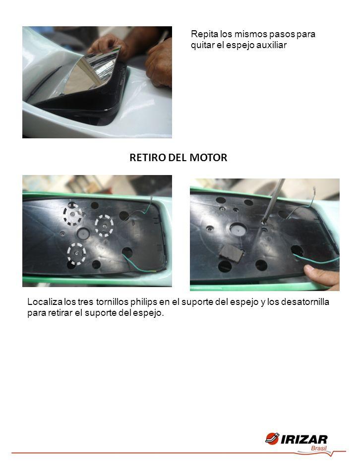 Repita los mismos pasos para quitar el espejo auxiliar RETIRO DEL MOTOR Localiza los tres tornillos philips en el suporte del espejo y los desatornilla para retirar el suporte del espejo.