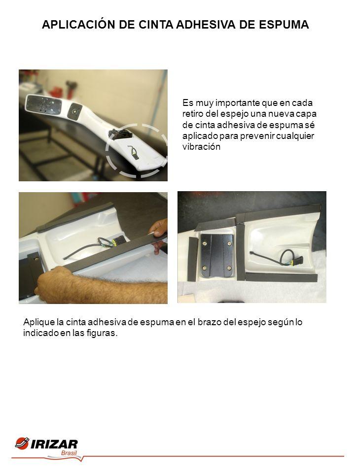 Es muy importante que en cada retiro del espejo una nueva capa de cinta adhesiva de espuma sé aplicado para prevenir cualquier vibración Aplique la cinta adhesiva de espuma en el brazo del espejo según lo indicado en las figuras.