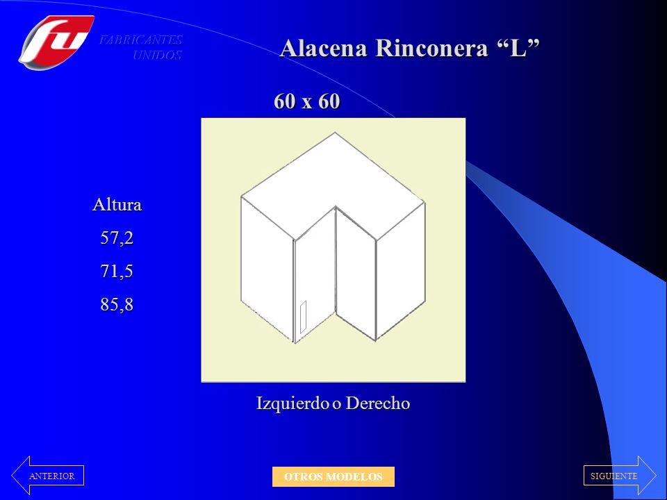 Alacena Rinconera L Izquierdo o Derecho 60 x 60 Altura57,271,585,8 SIGUIENTEANTERIOR OTROS MODELOS