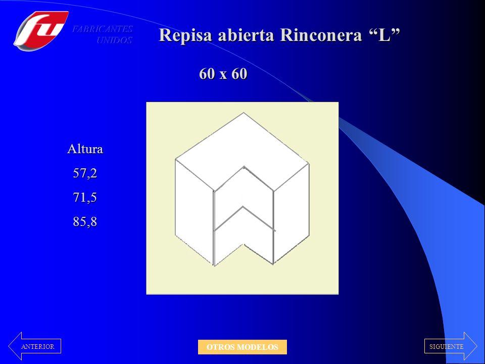 Repisa abierta Rinconera L 60 x 60 Altura57,271,585,8 SIGUIENTEANTERIOR OTROS MODELOS