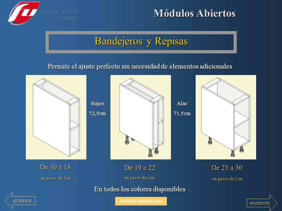 Módulos Abiertos Bandejeros y Repisas Permite el ajuste perfecto sin necesidad de elementos adicionales En todos los colores disponibles De 10 a 18 en