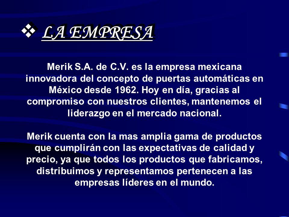 LA EMPRESA LA EMPRESA Merik S.A. de C.V.