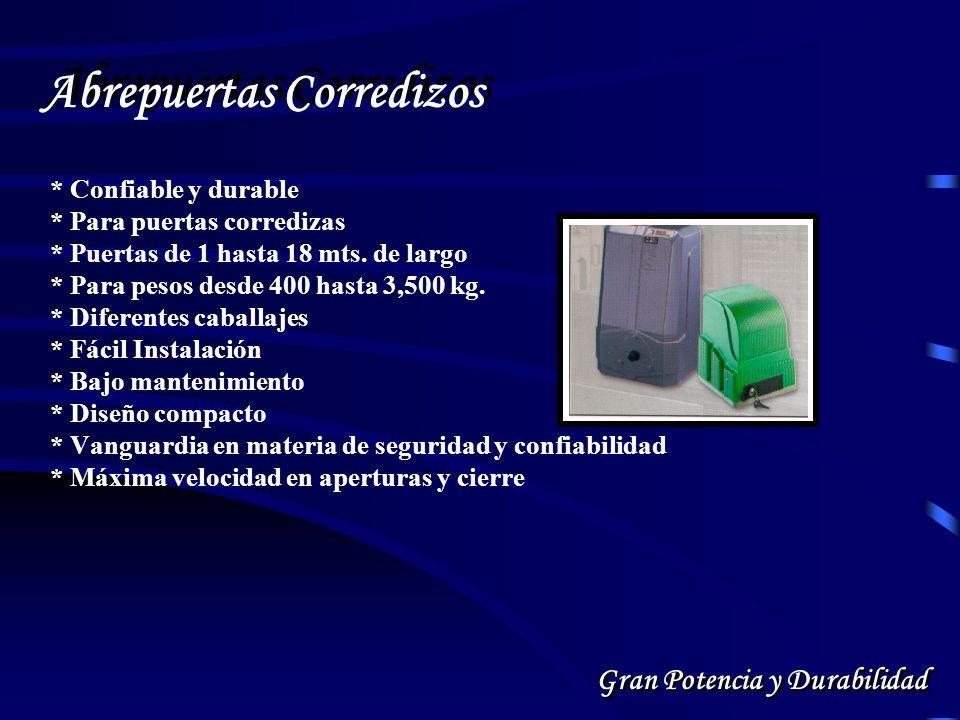 * Confiable y durable * Para puertas corredizas * Puertas de 1 hasta 18 mts.
