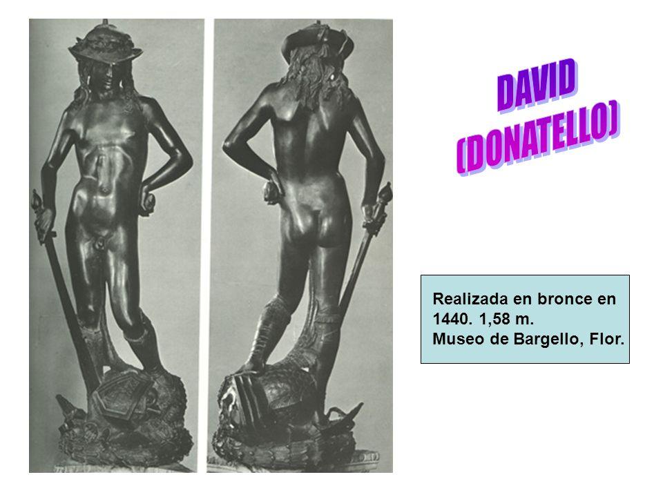 Realizada en bronce en 1440. 1,58 m. Museo de Bargello, Flor.