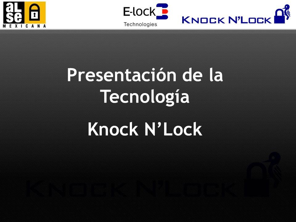 Presentación de la Tecnología Knock NLock