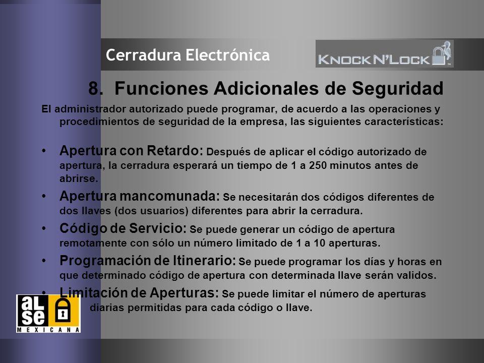 12 Cerradura Electrónica 8. Funciones Adicionales de Seguridad El administrador autorizado puede programar, de acuerdo a las operaciones y procedimien
