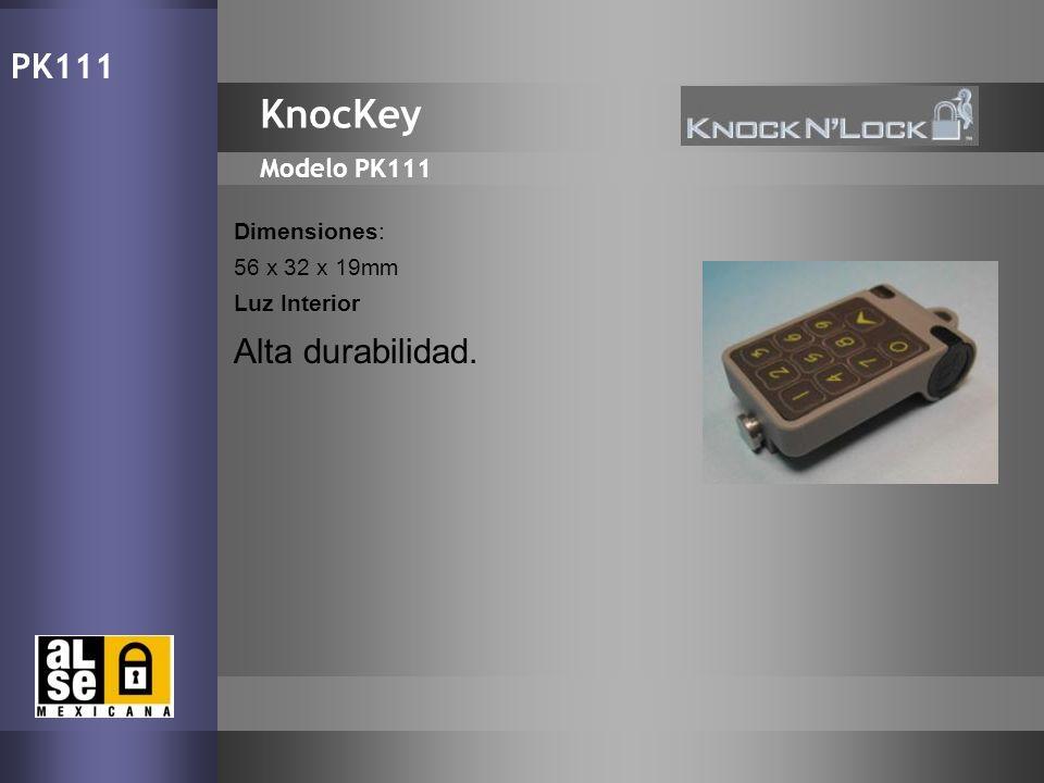 13 KnocKey Modelo PK111 Dimensiones: 56 x 32 x 19mm Luz Interior Alta durabilidad. PK111