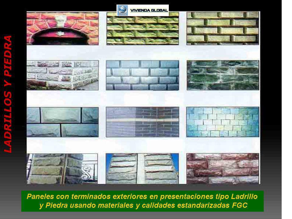 LADRILLOS Y PIEDRA Paneles con terminados exteriores en presentaciones tipo Ladrillo y Piedra usando materiales y calidades estandarizadas FGC