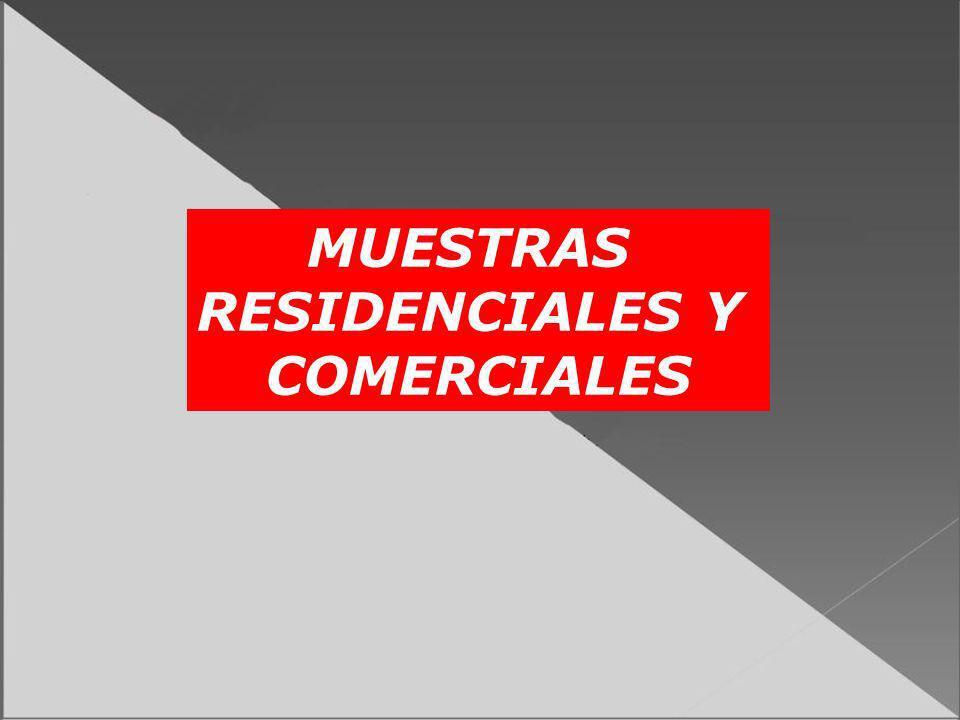 MUESTRAS RESIDENCIALES Y COMERCIALES