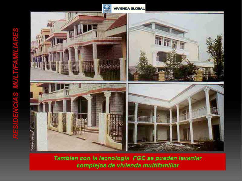 RESIDENCIAS MULTIFAMILIARES Tambien con la tecnologia FGC se pueden levantar complejos de vivienda multifamiliar