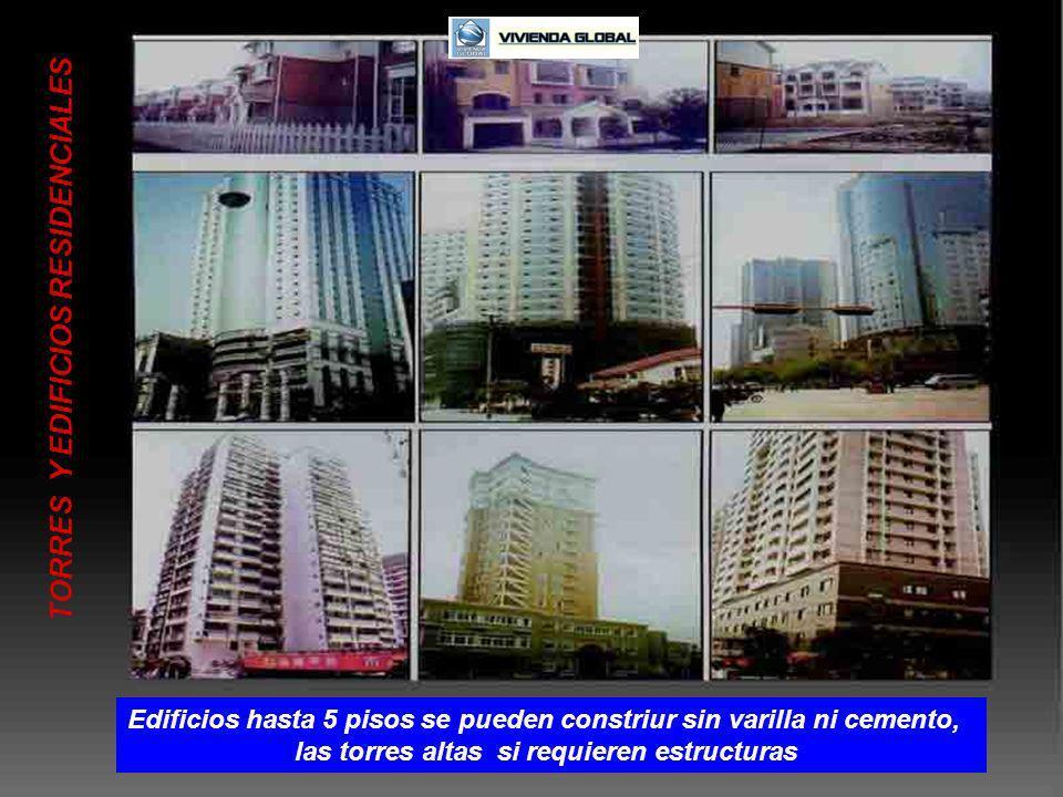 TORRES Y EDIFICIOS RESIDENCIALES Edificios hasta 5 pisos se pueden constriur sin varilla ni cemento, las torres altas si requieren estructuras