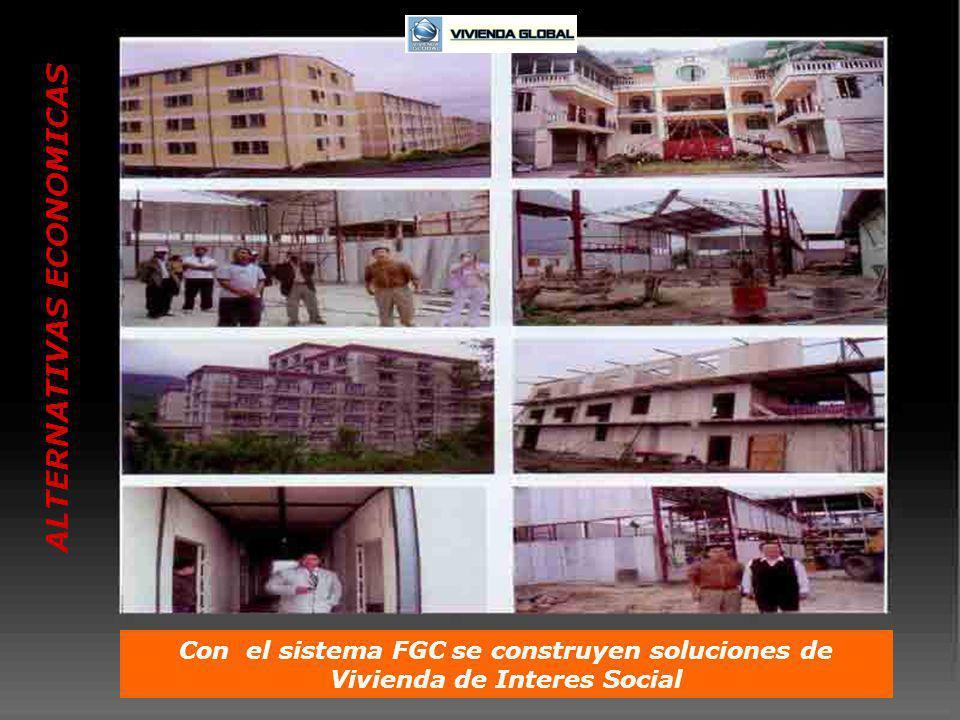 ALTERNATIVAS ECONOMICAS Con el sistema FGC se construyen soluciones de Vivienda de Interes Social