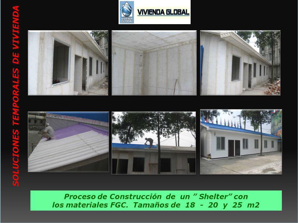 Proceso de Construcción de un Shelter con los materiales FGC. Tamaños de 18 - 20 y 25 m2 SOLUCIONES TEMPORALES DE VIVIENDA