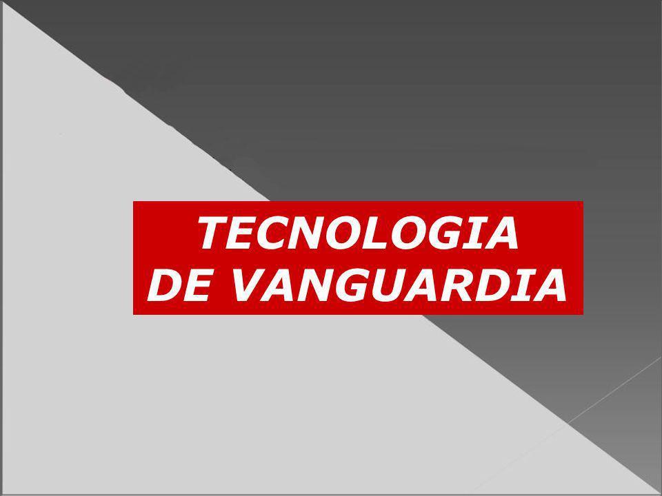 TECNOLOGIA DE VANGUARDIA