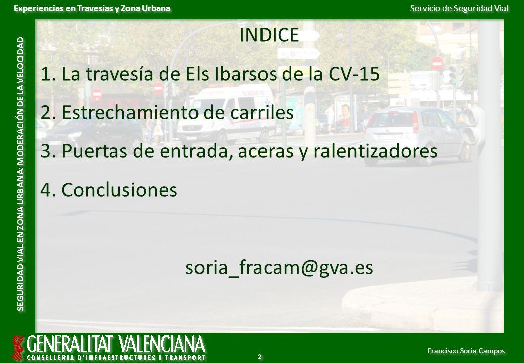 Servicio de Seguridad Vial Francisco Soria Campos Experiencias en Travesías y Zona Urbana SEGURIDAD VIAL EN ZONA URBANA: MODERACIÓN DE LA VELOCIDAD 2