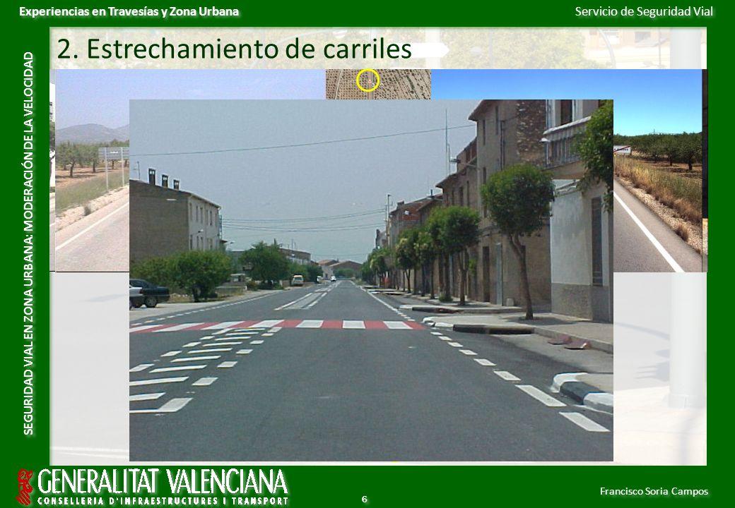 Servicio de Seguridad Vial Francisco Soria Campos Experiencias en Travesías y Zona Urbana SEGURIDAD VIAL EN ZONA URBANA: MODERACIÓN DE LA VELOCIDAD 7 7 2.