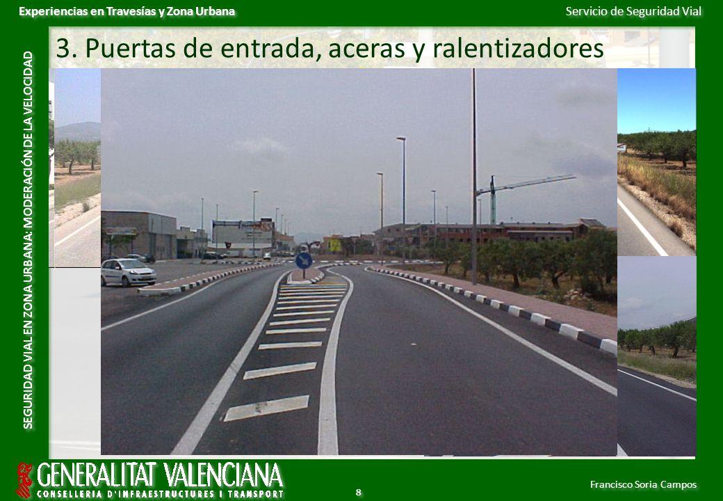 Servicio de Seguridad Vial Francisco Soria Campos Experiencias en Travesías y Zona Urbana SEGURIDAD VIAL EN ZONA URBANA: MODERACIÓN DE LA VELOCIDAD 9 9 3.